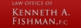 Law Office of Kenneth A. Fishman, P.C.