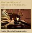 The Law Offices of Frederick  B Adams, P.C.